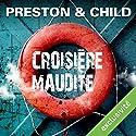 Croisière maudite (Pendergast 8) | Livre audio Auteur(s) : Douglas Preston, Lincoln Child Narrateur(s) : François Hatt