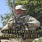 Matthew Axelson: American Soldier Hörbuch von Aaron Davis Gesprochen von: Andrew Detiveaux