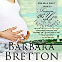 Someone Like You: The Idle Point, Maine, Book 2 Audiobook by Barbara Bretton Narrated by Maria Hostage