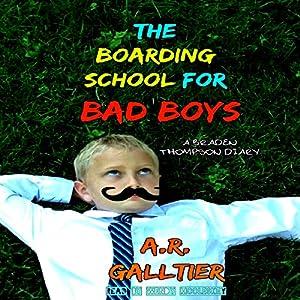 The Boarding School for Bad Boys Audiobook