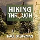 Hiking Through: One Man's Journey to Peace and Freedom on the Appalachian Trail (       ungekürzt) von Paul Stutzman Gesprochen von: Mike Chamberlain