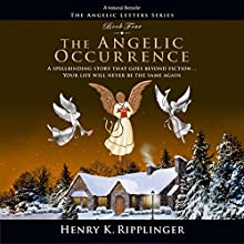The Angelic Occurrence (       UNABRIDGED) by Henry K. Ripplinger Narrated by David Marvin Van Der Molen