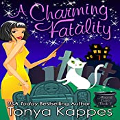 A Charming Fatality: Magical Cures Mystery Series, Book 7 | Tonya Kappes