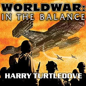 Worldwar: In the Balance Audiobook