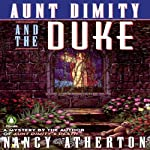 Aunt Dimity and the Duke: An Aunt Dimity Mystery (       UNABRIDGED) by Nancy Atherton Narrated by Teri Clark Linden