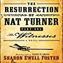 The Resurrection of Nat Turner, Part 1: The Witness (       UNABRIDGED) by Sharon E. Foster Narrated by John McLain