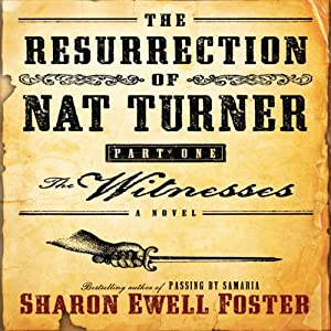 The Resurrection of Nat Turner. Part 1: The Witnesses