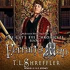 Ferran's Map: The Cat's Eye Chronicles, Book 4 Hörbuch von T. L. Shreffler Gesprochen von: C. S. E. Cooney