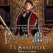 Ferran's Map: The Cat's Eye Chronicles, Book 4 | T. L. Shreffler
