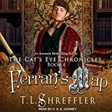 Ferran's Map: The Cat's Eye Chronicles, Book 4 Audiobook by T. L. Shreffler Narrated by C. S. E. Cooney
