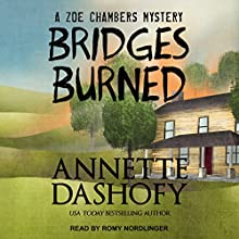 Bridges Burned: Zoe Chambers Mystery, Book 3 Audiobook by Annette Dashofy Narrated by Romy Nordlinger