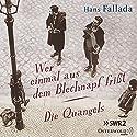 Wer einmal aus dem Blechnapf frißt / Die Quangels Hörspiel von Hans Fallada Gesprochen von:  div.