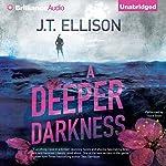 A Deeper Darkness | J. T. Ellison