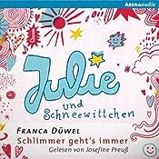 Julie und Schneewittchen (Schlimmer geht's immer 1) | Franca Düwel
