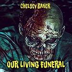Our Living Funeral | Chelsey Baker