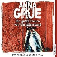 Die guten Frauen von Christianssund (Sommerdahl 1) Hörbuch von Anna Grue Gesprochen von: Dietmar Wunder