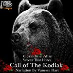 Sweeter than Honey: Call of the Kodiak | Geraldine Allie