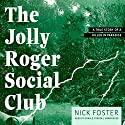 The Jolly Roger Social Club: A True Story of a Killer in Paradise Audiobook by Nick Foster Narrated by Donald Corren