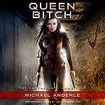 Queen Bitch: The Kurtherian Gambit, Book 2 | Michael Anderle