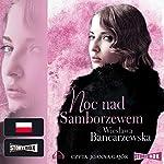 Noc nad Samborzewem (Powrot do Naleczowa Tom 3) | Wieslawa Bancarzewska