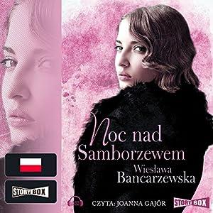 Noc nad Samborzewem (Powrot do Naleczowa Tom 3) Audiobook