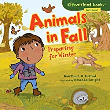 Animals in Fall: Preparing for Winter | Livre audio Auteur(s) : Martha E. H. Rustad Narrateur(s) :  Intuitive