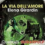La via dell'amore: Sugarpulp   Elena Girardin