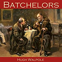 Batchelors (       UNABRIDGED) by Hugh Walpole Narrated by Cathy Dobson