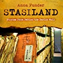 Stasiland: Stories from Behind the Berlin Wall (       UNABRIDGED) by Anna Funder Narrated by Denica Fairman