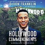 The Hollywood Commandments: A Spiritual Guide to Secular Success   DeVon Franklin,Tim Vandehey