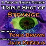Triple Shot of Strange | Tonia Brown
