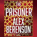 The Prisoner: A John Wells Novel, Book 11 Hörbuch von Alex Berenson Gesprochen von: George Guidall