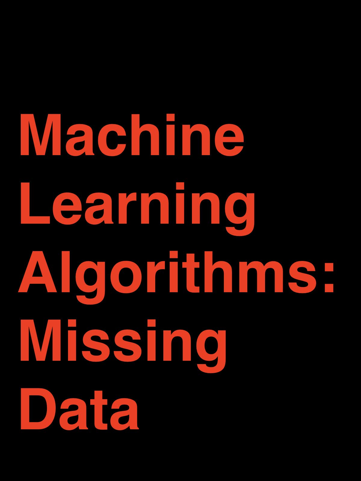 Machine Learning Algorithms: Missing Data