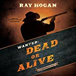 Wanted: Dead or Alive: A Western Duo | Ray Hogan