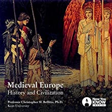 Medieval Europe: History and Civilization Lecture by Prof. Christopher M. Bellitto PhD Narrated by Prof. Christopher M. Bellitto PhD