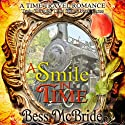 A Smile in Time: A Train Through Time Series, Book 3 (       UNABRIDGED) by Bess McBride Narrated by Susan Hegarty