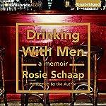 Drinking with Men | Rosie Schaap