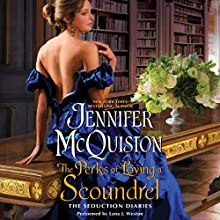 The Perks of Loving a Scoundrel: The Seduction Diaries Audiobook by Jennifer McQuiston Narrated by Lana J. Weston