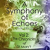 A Symphony of Echoes: The Chronicles of St Mary's, Book 2 | [Jodi Taylor]
