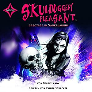 Sabotage im Sanktuarium (Skulduggery Pleasant 4) Hörbuch