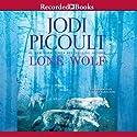 Lone Wolf (       UNABRIDGED) by Jodi Picoult Narrated by Natalia Payne, Louis Changchien, Celeste Ciulla, Nick Cordero, Angela Goethals, Mark Zeisler, Andy Paris