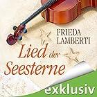 Lied der Seesterne (Seesterne 2) Hörbuch von Frieda Lamberti Gesprochen von: Elga Schütz, Jodie Ahlborn