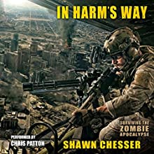 In Harm's Way: Surviving the Zombie Apocalypse, Volume 3 Audiobook by Shawn Chesser Narrated by Chris Patton