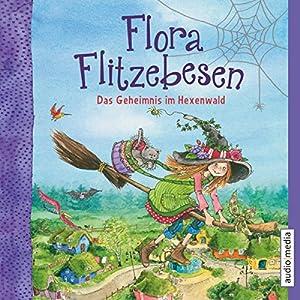 Das Geheimnis im Hexenwald (Flora Flitzebesen 1) Hörbuch