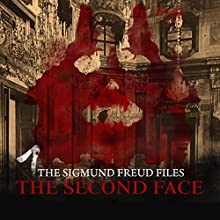 The Second Face (The Sigmund Freud Files 1) (       UNABRIDGED) by Heiko Martens Narrated by David Rintoul, Carl Prekopp, Emma Tate, Nicolette McKenzie, Jess Robinson, Ashley Margolis