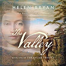 The Valley: The Valley Trilogy, Book 1 Audiobook by Helen Bryan Narrated by Kate Reading