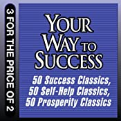 Your Way to Success: 50 Success Classics, 50 Self-Help Classics, 50 Prosperity Classics | [Tom Butler-Bowden]