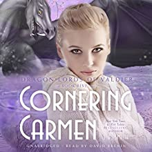 Cornering Carmen: The Dragon Lords of Valdier, Book 5 (       UNABRIDGED) by S. E. Smith Narrated by David Brenin