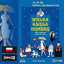 Wielka ksiega humoru (       UNABRIDGED) by  N.N. Narrated by Jacek Kiss