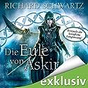 Die Eule von Askir: Die komplette Fassung Hörbuch von Richard Schwartz Gesprochen von: Michael Hansonis
